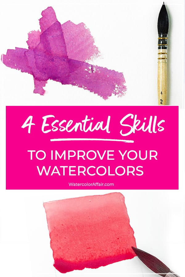 Follow these 4 essentails to learn how to improve your watercolor skills.